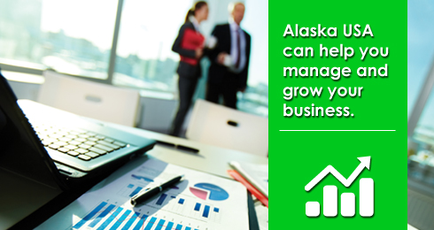 Alaska USA can help you manage and grow your business.