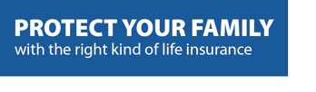 with the right kind of life insurance